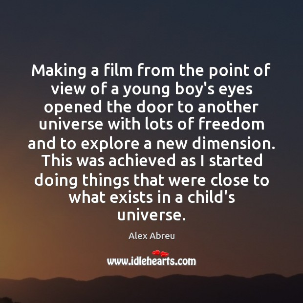 Image, Making a film from the point of view of a young boy's