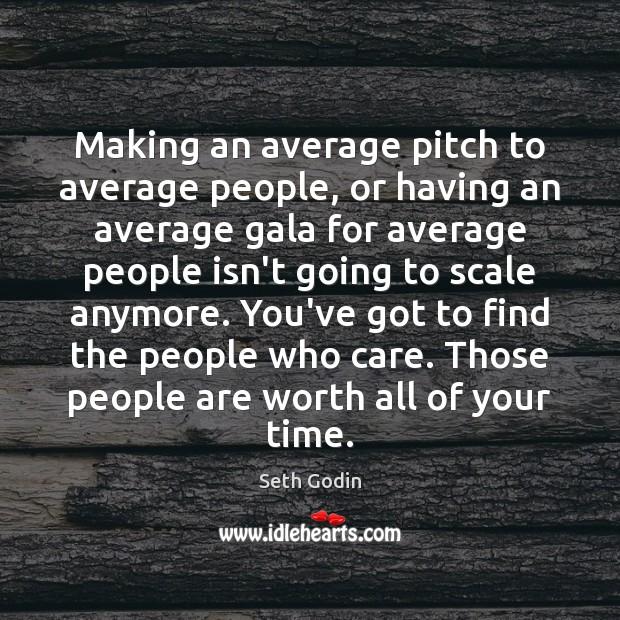 Making an average pitch to average people, or having an average gala Image