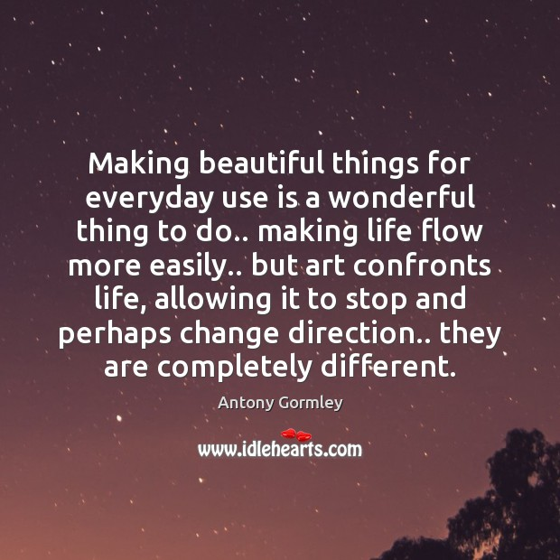 Making beautiful things for everyday use is a wonderful thing to do.. Image