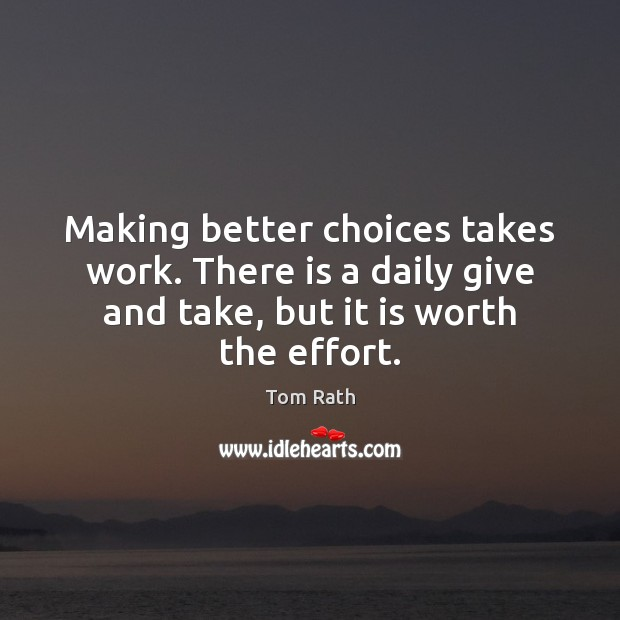 Making better choices takes work. There is a daily give and take, Image