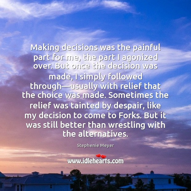 Image, Making decisions was the painful part for me, the part I agonized