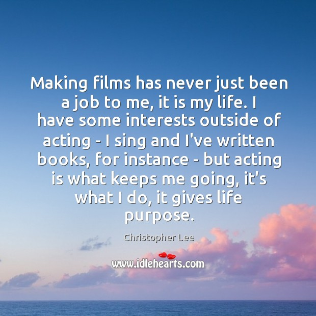 Making films has never just been a job to me, it is Image