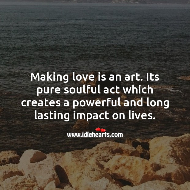 Making love is an art. Love Is Quotes Image