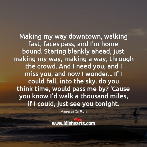 Making my way downtown, walking fast, faces pass, and I'm home bound. Vanessa Carlton Picture Quote