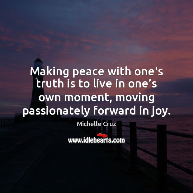 Image, Making peace with one's truth is to live in one's own