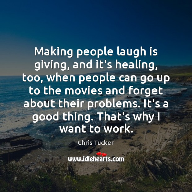 Image, Making people laugh is giving, and it's healing, too, when people can