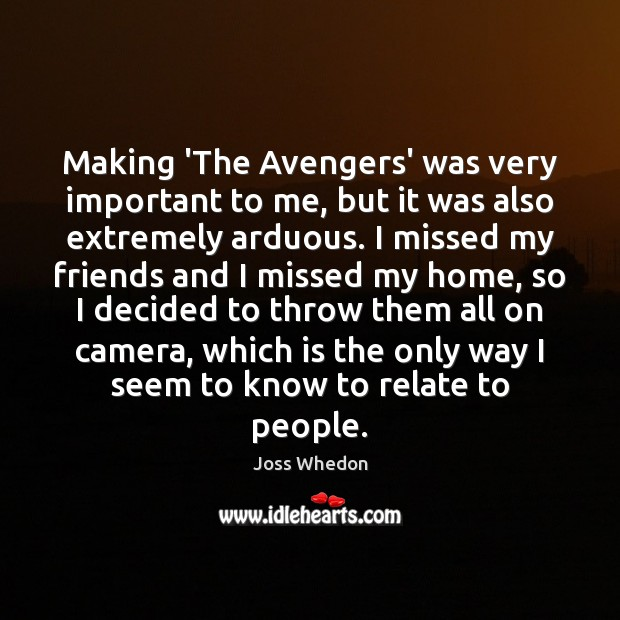 Image, Making 'The Avengers' was very important to me, but it was also