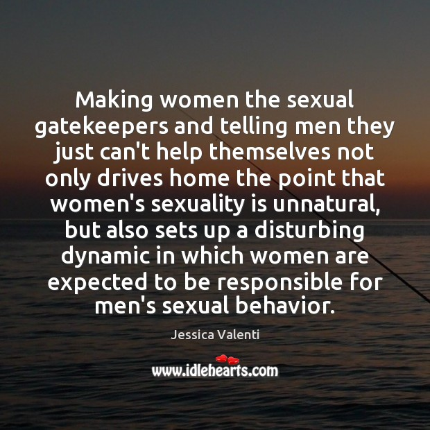 Image, Making women the sexual gatekeepers and telling men they just can't help