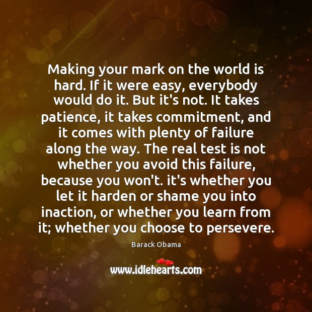 Making your mark on the world is hard. If it were easy, Image