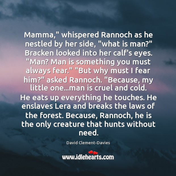"""Mamma,"""" whispered Rannoch as he nestled by her side, """"what is man?"""" Image"""