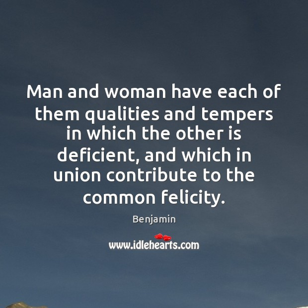 Image, Man and woman have each of them qualities and tempers in which