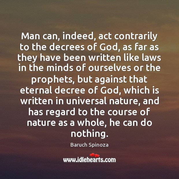 Man can, indeed, act contrarily to the decrees of God, as far Image