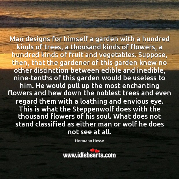 Image, Man designs for himself a garden with a hundred kinds of trees,