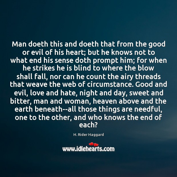 Image, Man doeth this and doeth that from the good or evil of