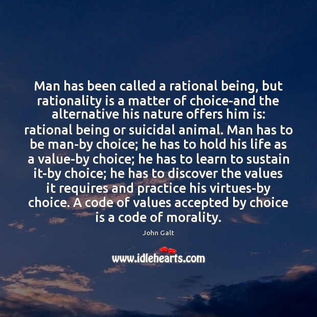 Image, Man has been called a rational being, but rationality is a matter