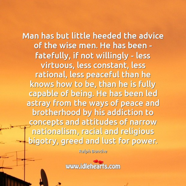 Image, Man has but little heeded the advice of the wise men. He