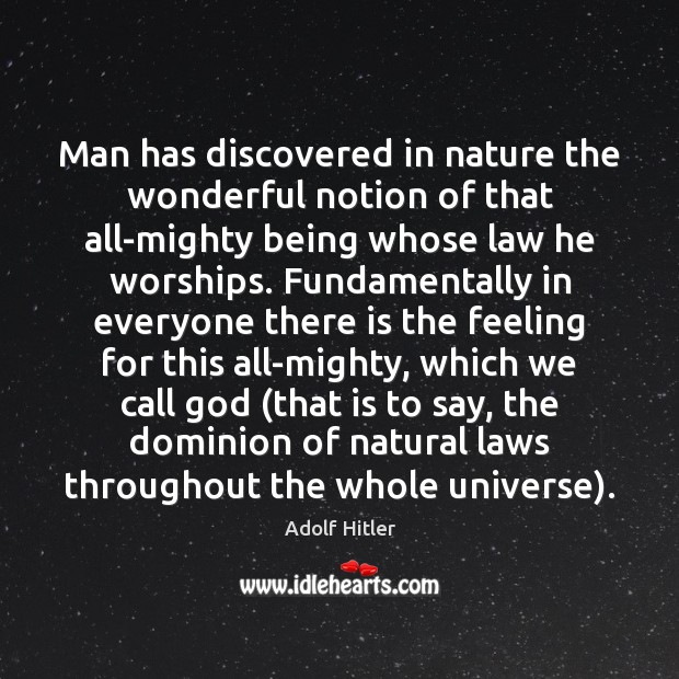 Image, Man has discovered in nature the wonderful notion of that all-mighty being