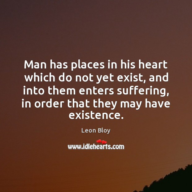 Man has places in his heart which do not yet exist, and Image
