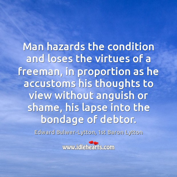 Image, Man hazards the condition and loses the virtues of a freeman, in