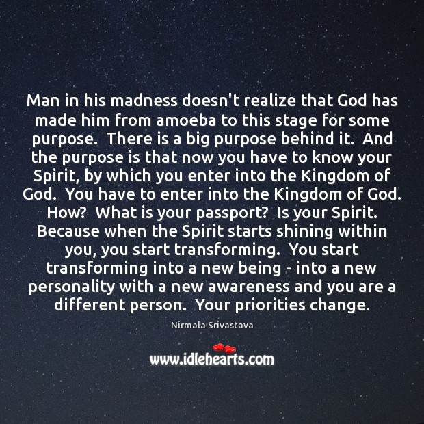 Man in his madness doesn't realize that God has made him from Realize Quotes Image