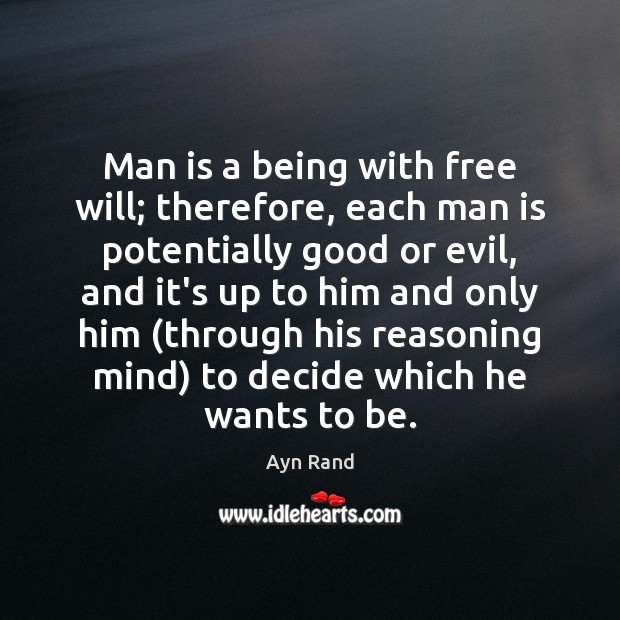 Man is a being with free will; therefore, each man is potentially Image