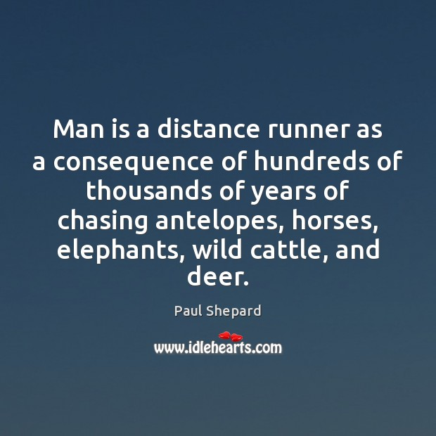 Image, Man is a distance runner as a consequence of hundreds of thousands
