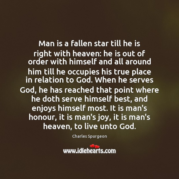 Image, Man is a fallen star till he is right with heaven: he