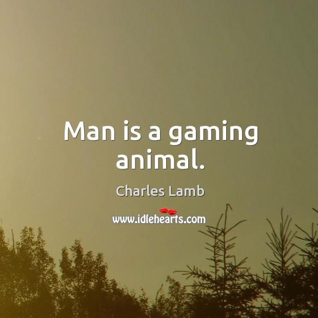 Man is a gaming animal. Image