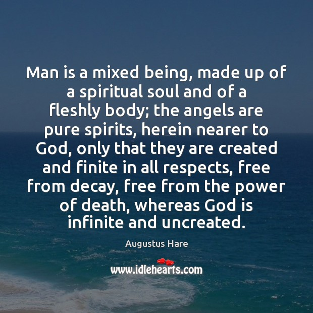 Image, Man is a mixed being, made up of a spiritual soul and