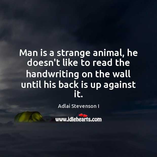 Image, Man is a strange animal, he doesn't like to read the handwriting
