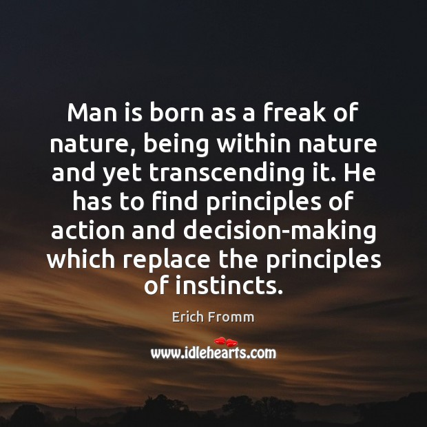 Image, Man is born as a freak of nature, being within nature and