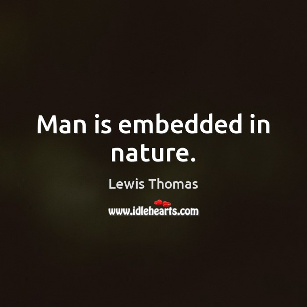 Man is embedded in nature. Image