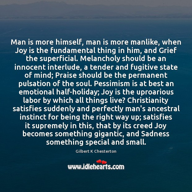 Image, Man is more himself, man is more manlike, when Joy is the