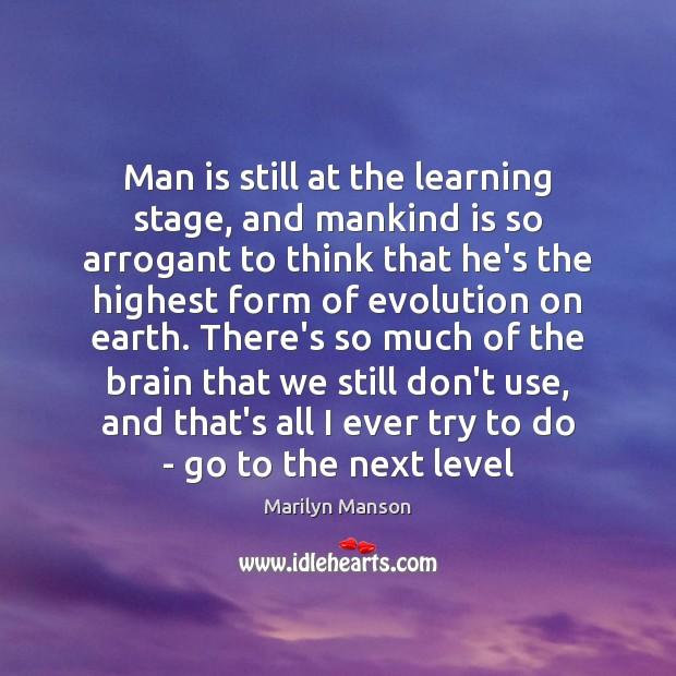 Man is still at the learning stage, and mankind is so arrogant Image