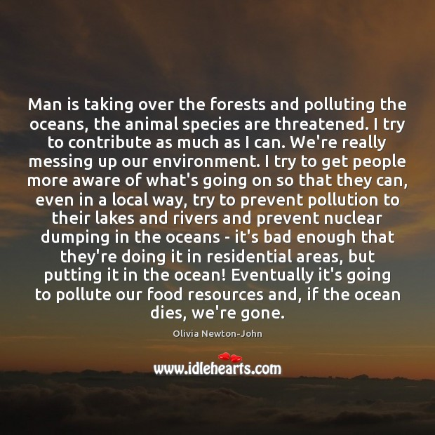Man is taking over the forests and polluting the oceans, the animal Image