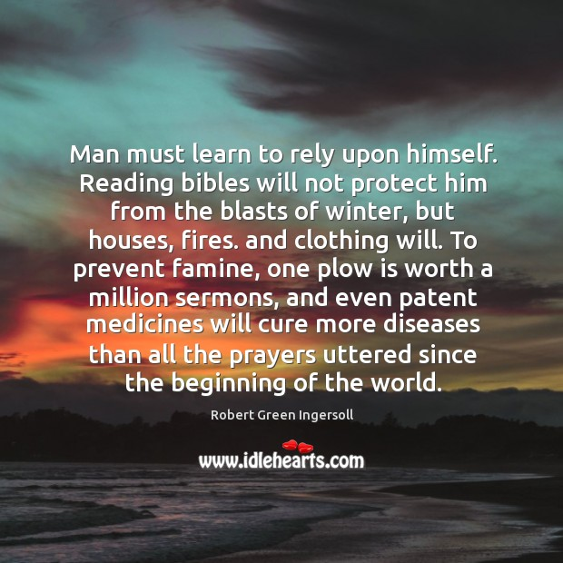 Man must learn to rely upon himself. Reading bibles will not protect Image