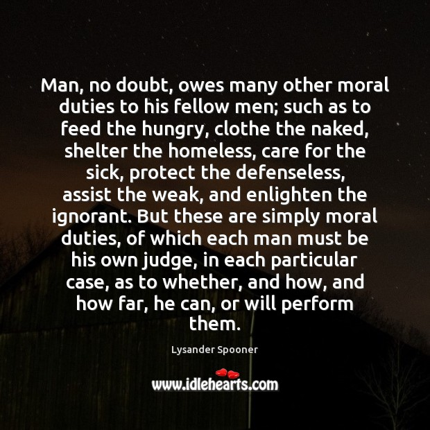 Man, no doubt, owes many other moral duties to his fellow men; Image