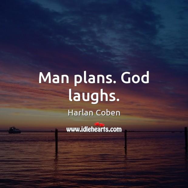 Image, Man plans. God laughs.