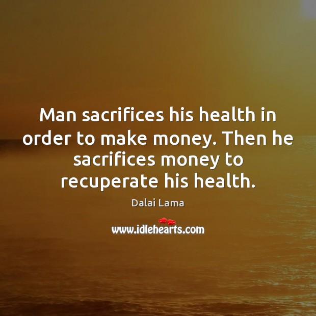 Image, Man sacrifices his health in order to make money. Then he sacrifices