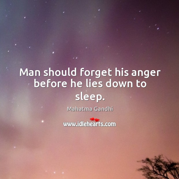 Image, Man should forget his anger before he lies down to sleep.