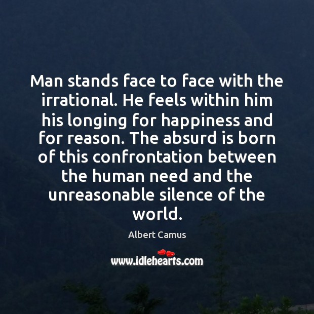 Image, Man stands face to face with the irrational. He feels within him