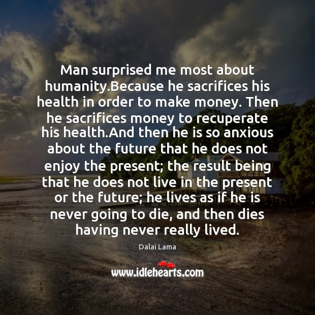 Man surprised me most about humanity.Because he sacrifices his health in Image