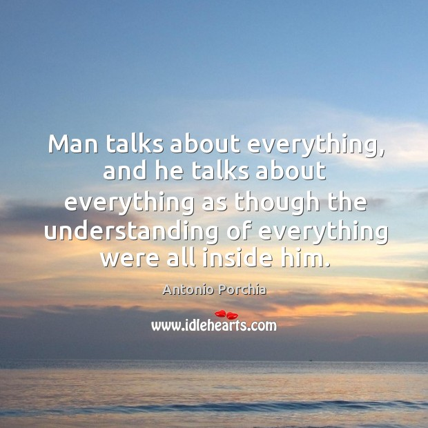 Man talks about everything, and he talks about everything as though the Image