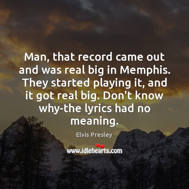 Image, Man, that record came out and was real big in Memphis. They