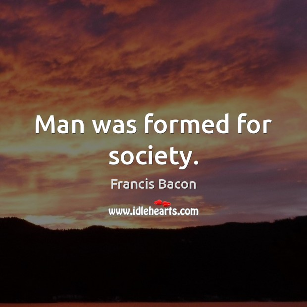Man was formed for society. Image
