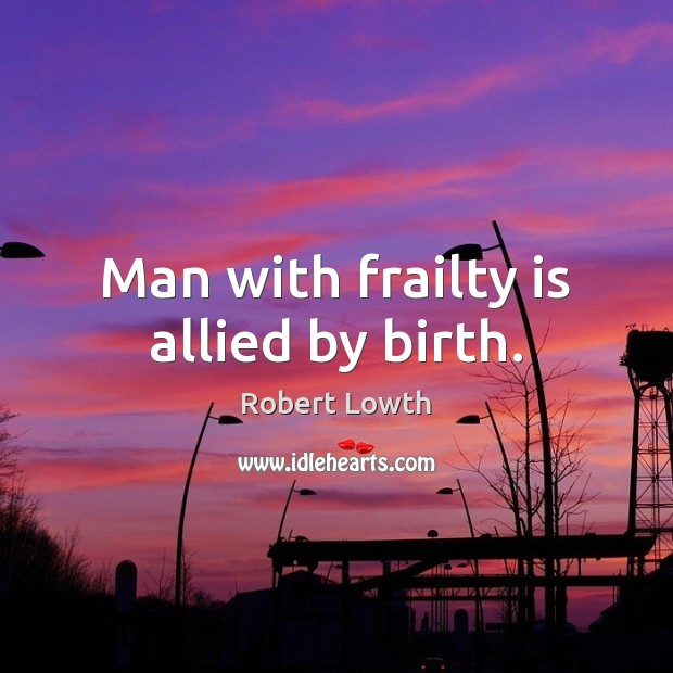 Man with frailty is allied by birth. Image