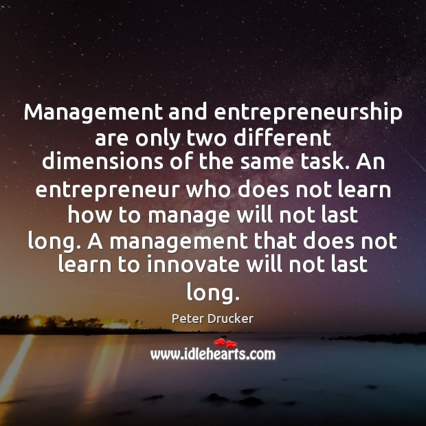 Management and entrepreneurship are only two different dimensions of the same task. Image