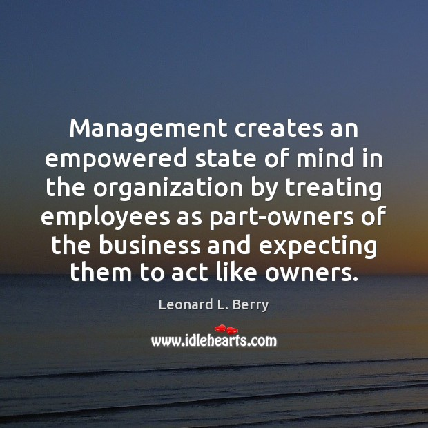 Management creates an empowered state of mind in the organization by treating Image