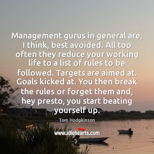 Management gurus in general are, I think, best avoided. All too often Tom Hodgkinson Picture Quote