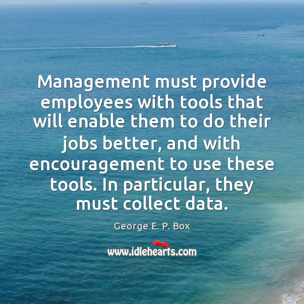 Management must provide employees with tools that will enable them to do Image